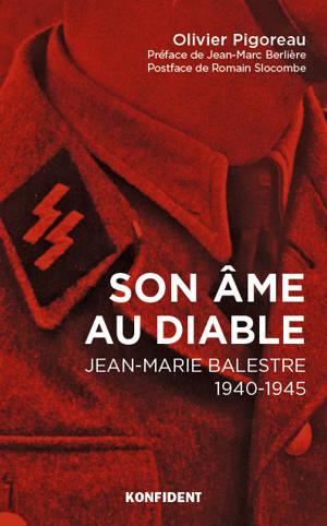 Son âme au diable : Jean-Marie Balestre, 1940-1945