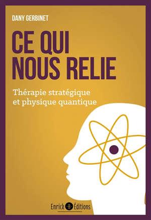 Ce qui nous relie : thérapie stratégique et physique quantique