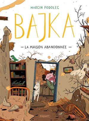 Bajka. Volume 2, La maison abandonnée