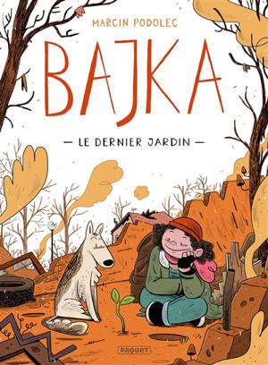 Bajka. Volume 1, Le dernier jardin