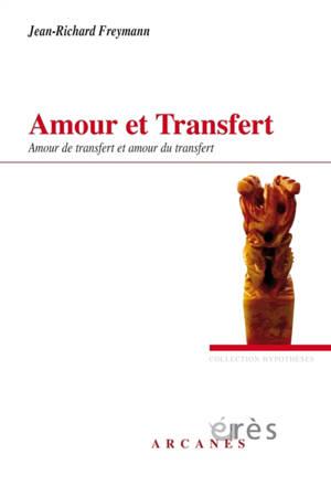 Amour et transfert : amour de transfert et amour du transfert
