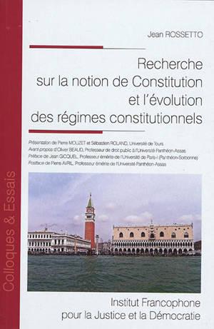Recherche sur la notion de Constitution et l'évolution des régimes constitutionnels : juin 1982