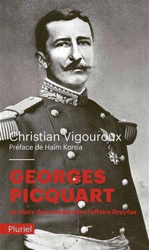 Georges Picquart : le choix de la vérité dans l'affaire Dreyfus