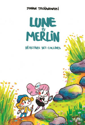 Lune & Merlin : détectives des collines