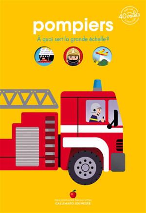 Pompiers : à quoi sert la grande échelle ?