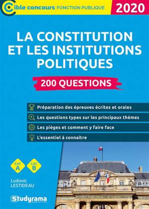 La Constitution et les institutions politiques : 200 questions, catégories A et B : 2020