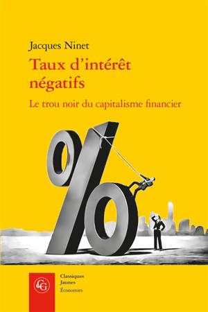 Taux d'intérêt négatifs, le trou noir du capitalisme financier