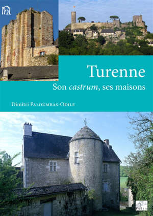Turenne : son castrum, ses maisons