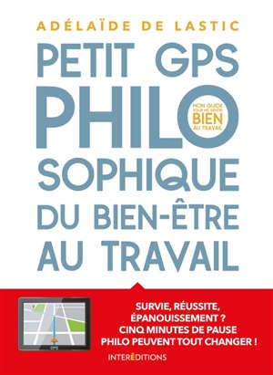 Petit GPS philosophique du bien-être au travail : mon guide pour me sentir bien au travail