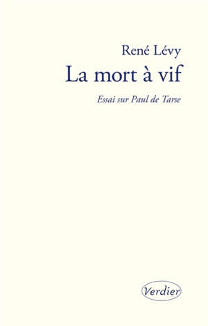 La mort à vif : essai sur Paul de Tarse