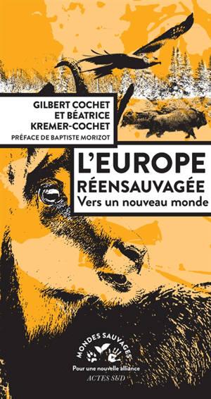 L'europe réensauvagée : vers un nouveau monde