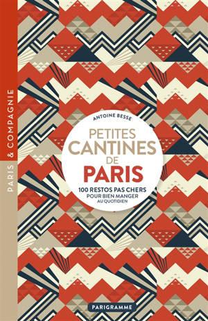 Petites cantines de Paris : 100 restos pas chers pour bien manger au quotidien