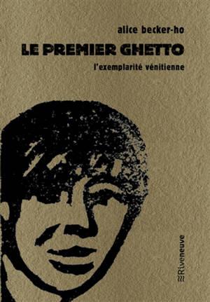 Le premier ghetto : l'exemplarité vénitienne