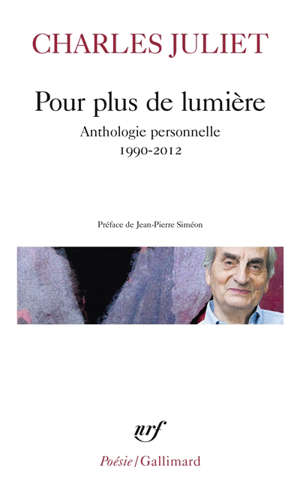 Pour plus de lumière : anthologie personnelle : 1990-2012