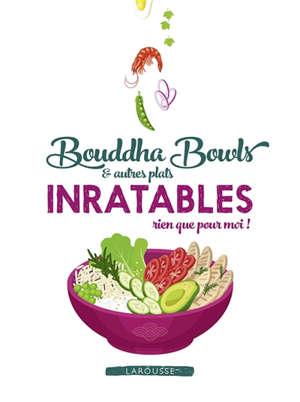 Bouddha bowls & autres plats inratables rien que pour moi !