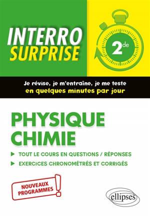 Physique chimie 2de : tout le cours en questions-réponses, exercices chronométrés et corrigés : nouveaux programmes