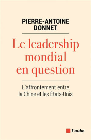 Le leadership mondial en question : l'affrontement entre la Chine et les Etats-Unis