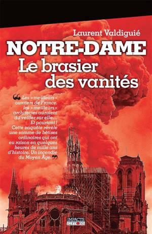 Notre-Dame : le brasier des vanités