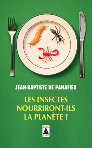 Les insectes nourriront-ils la planète ? : essai