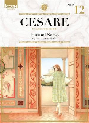 Cesare : il creatore che ha distrutto. Volume 12