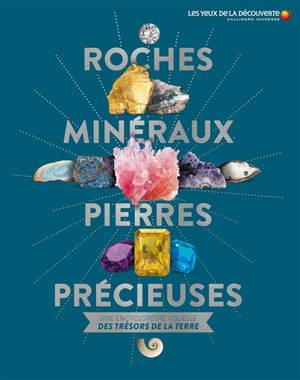 Roches, minéraux & pierres précieuses : une encyclopédie visuelle des trésors de la Terre