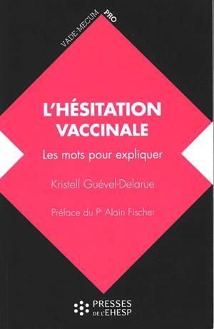 L'hésitation vaccinale : les mots pour expliquer