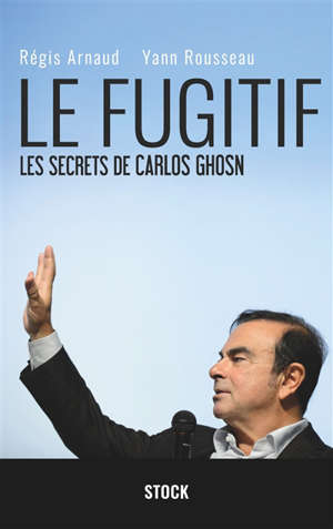 Le fugitif : les secrets de Carlos Ghosn