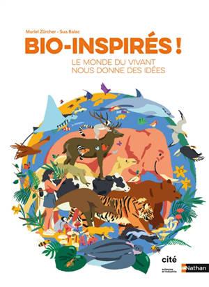 Bio-inspirés ! : le monde du vivant nous donne des idées