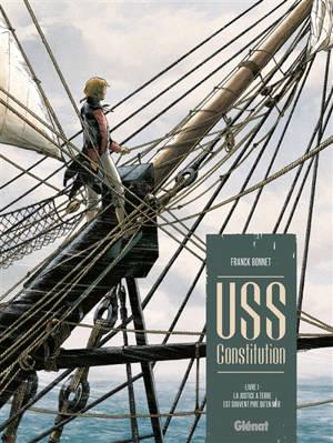 USS Constitution. Volume 1, La justice à terre est souvent pire qu'en mer
