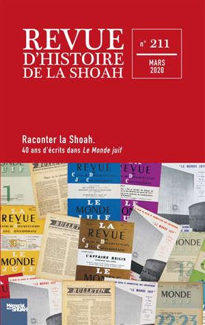 Revue d'histoire de la Shoah. n° 211, Raconter la Shoah : 40 ans d'écrits dans Le Monde juif