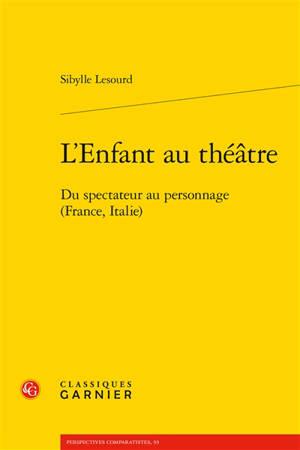 L'enfant au théâtre : du spectacteur au personnage (France, Italie)