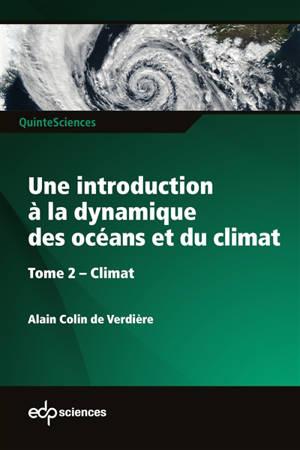 Une introduction à la dynamique des océans et du climat. Volume 2, Climat