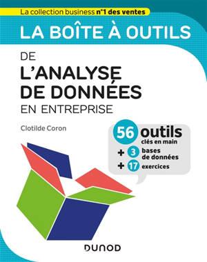 La boîte à outils de l'analyse de données en entreprise : 56 outils clés en main + 3 bases de données + 17 exercices