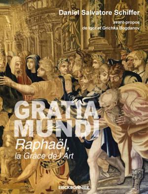 Gratia mundi : Raphaël, la grâce de l'art