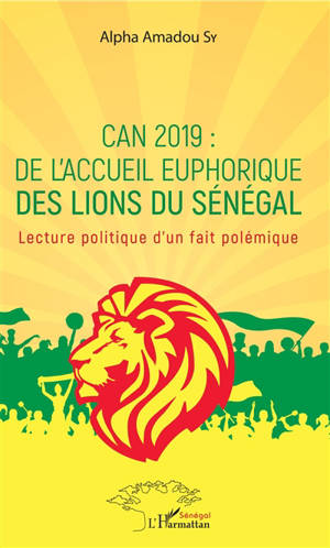CAN 2019 : de l'accueil euphorique des Lions du Sénégal : lecture politique d'un fait polémique