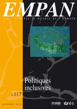 Empan. n° 117, Politiques inclusives