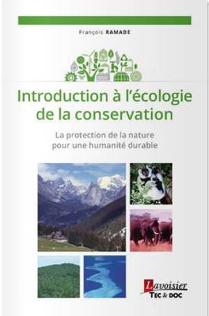 Introduction à l'écologie de la conservation : la protection de la nature pour une humanité durable