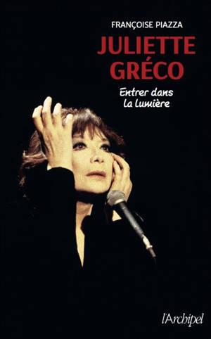 Juliette Gréco : entrer dans la lumière