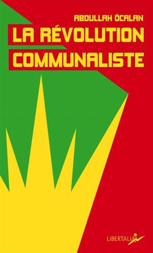 La révolution communaliste : écrits de prison