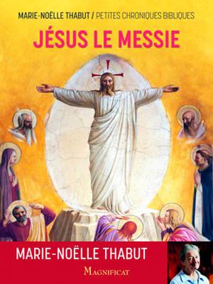 Jésus le Messie : petites chroniques bibliques