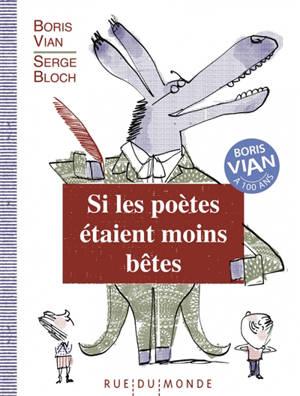 Si les poètes étaient moins bêtes