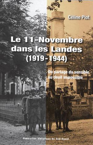 Le 11-Novembre dans les Landes : (1919-1944) : du partage du sensible au deuil impossible