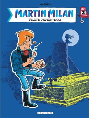 Martin Milan : pilote d'avion-taxi : intégrale. Volume 3