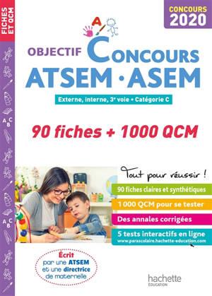 ATSEM, ASEM, 90 fiches + 1.000 QCM : externe, interne, 3e voie, catégorie C, concours 2020