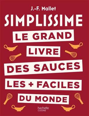 Simplissime : le grand livre des sauces les + faciles du monde
