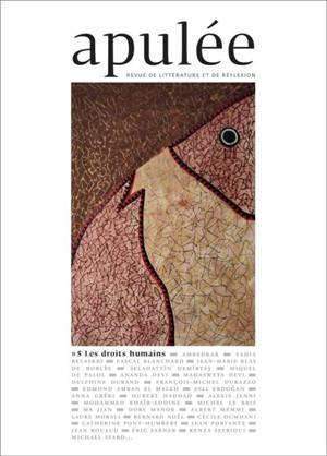 Apulée : revue de littérature et de réflexion. n° 5, Les droits humains