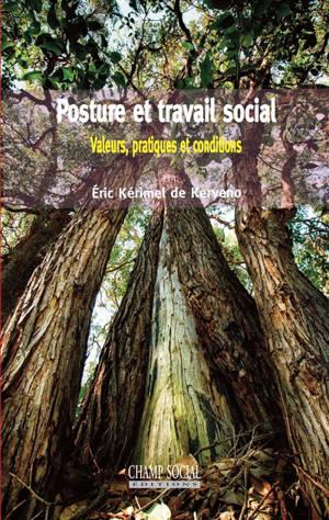 Posture et travail social : valeurs, pratiques et conditions