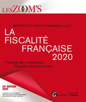La fiscalité française 2020 : fiscalité des entreprises, fiscalité des particuliers