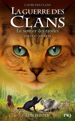 La guerre des clans : cycle 5, l'aube des clans. Volume 6, Le sentier des étoiles