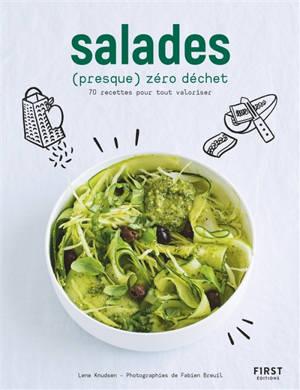 Salades (presque) zéro déchet : 70 recettes pour tout valoriser